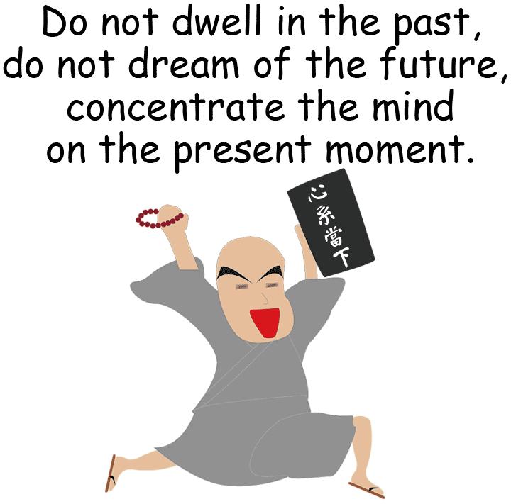 Buddha 佛 活在當下 不悲過去 非貪未來 心系當下
