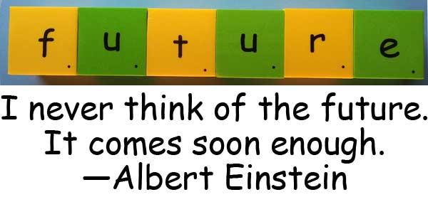 future 未來 將來 Albert Einstein 愛因斯坦